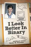 I Look Better In Binary PDF