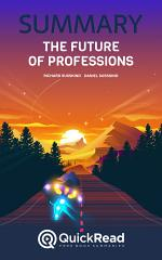 The Future of Professions by Richard Susskind and Daniel Susskind (Summary)