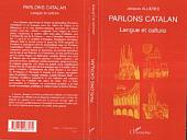PARLONS CATALAN: Langue et culture