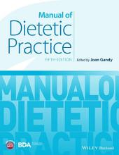 Manual of Dietetic Practice: Edition 5