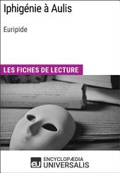Iphigénie à Aulis d'Euripide: Les Fiches de lecture d'Universalis