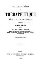 Bulletin général de thérapeutique médicale, chirurgicale, obstétricale et pharmaceutique: Volume50