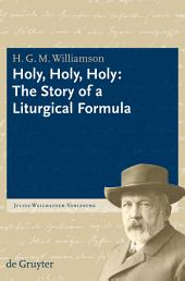 Holy, Holy, Holy: The Story of a Liturgical Formula