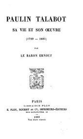 Paulin Talabot: sa vie et son oeuvre (1799-1885)