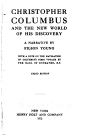 Christopher Columbus and the New World of His Discovery: A Narrative