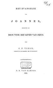 Het Evangelie van Joannes, beschouwd als bron voor het leven van Jezus