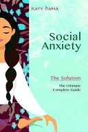 SOCIAL ANXIETY. The Solution
