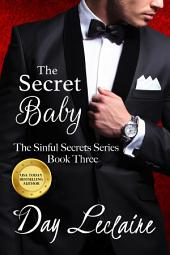 The Secret Baby: The Sinful Secrets Series, Book #3