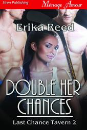 Double Her Chances [Last Chance Tavern 2]