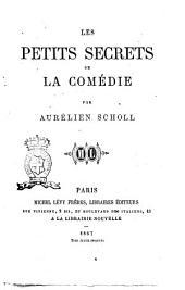 Les petits secrets de la comédie par Aurélien Scholl
