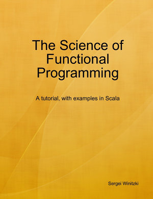 The Science of Functional Programming  draft version