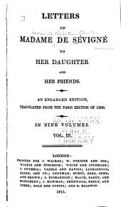 Letters of Madame de Sévigné to Her Daughter and Her Friends: Volume 3