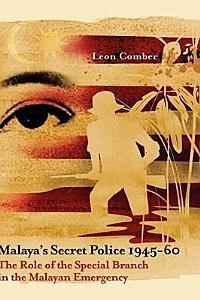 Malaya s Secret Police 1945 60 PDF
