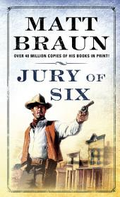 Jury of Six: A Luke Starbuck Novel