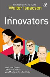 The Innovators: Kisah para Peretas, Genius, dan Maniak yang Melahirkan Revolusi Digital