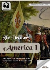 The Discovery of America 1 - AUDIO EDITION OF THE UNITED STATES HISTORY FOR ENGLISH LEARNERS, CHILDREN(KIDS) AND YOUNG ADULTS