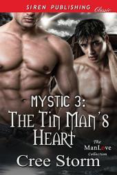 MYSTIC 3: The Tin Man's Heart
