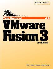 Take Control of VMware Fusion 3