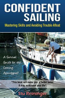 Confident Sailing: Mastering Skills and Avoiding Trouble Afloat