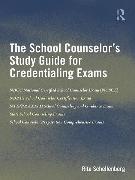The School Counselors Study Guide For Credentialing Exams