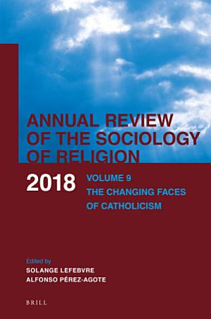 The Changing Faces of Catholicism  National Processes and Central  Local and Institutional Strategies PDF