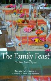 The Family Feast: Twelve More Indian Recipes