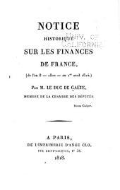 Notice historique sur les finances de France: (de l'an 8--1800--au 1er avril 1814)