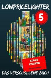 Lowpricelighter 5: Das verschollene Buch