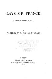 Lays of France: (Founded on the Lays of Marie.)