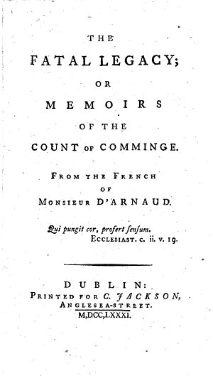 The Fatal Legacy  Or Memoirs of the Count of Comminge