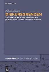 Diskursgrenzen: Typen und Funktionen sprachlichen Widerstands auf den Straßen der DDR