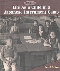 Life As A Child In A Japanese Internment Camp Book PDF