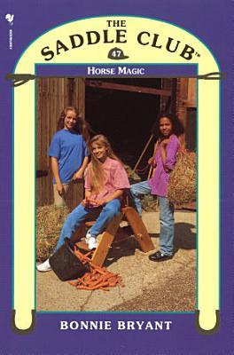 Saddle Club 47   Horse Magic PDF