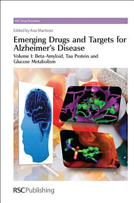 Emerging Drugs and Targets for Alzheimer's Disease: Beta-amyloid, tau protein and glucose metabolism