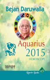 Your Complete Forecast 2015 Horoscope - Aquarius