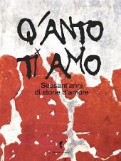 Q'anto ti amo: La storia italiana attraverso sessant'anni di storie d'amore