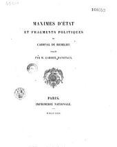 Maximes d'état et fragments politiques...
