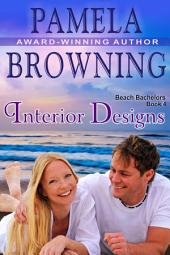 Interior Designs (The Beach Bachelors Series, Book 4)