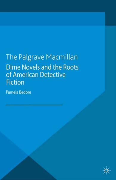 Dime Novels And The Roots Of American Detective Fiction