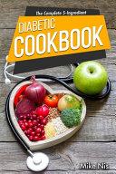 The Complete 5-Ingredient Diabetic Cookbook