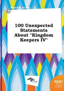 100 Unexpected Statements about Kingdom Keepers Iv