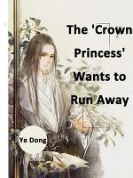 The 'Crown Princess' Wants to Run Away