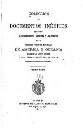 Colección de documentos inéditos, relativos al descubrimiento ... de las antiguas posesiones españolas de América y Oceanía: sacados de los archivos del reino, y muy especialmente del de Indias, Volumen 27