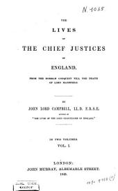 The Lives of the Chief Justices of England: From the Norman Conquest Till the Death of Lord Mansfield, Volume 1