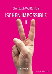 Ischen Impossible 2: Roman