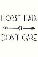 Horse Hair Don't Care