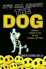 It's All About The Dog: Using a Therapy Dog in the School Setting