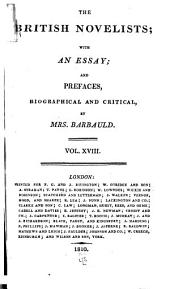 The British Novelists: With an Essay, and Prefaces, Biographical and Critical by Mrs. Barbauld, Volume 18