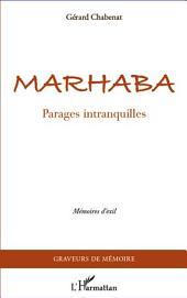 Marhaba: Parages intranquilles - Mémoires d'exil