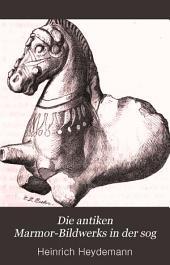 Die antiken Marmor-Bildwerks in der sog: Stoa des Hadrian, dem Windthurm des Andronikus, dem Waerterhaeuschen auf der Akropolis und der Ephorie in Cultusministerium zu Athen